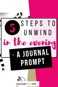 Image of text box 5 steps to unwind in the evening plus a journal prompt