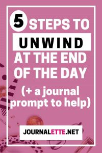 5 Steps to Unwind at the End of the Day (plus a journal prompt)