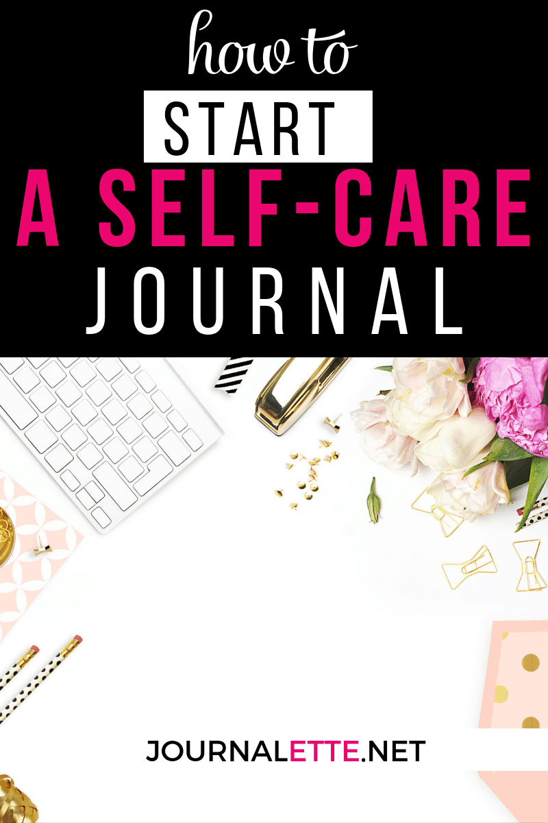 image of flat surface with keyboard and accessories with text box above with words how to start a self care journal