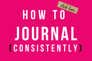 image with text how to journal consistently
