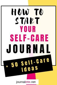 Image of text box how to start a self care journal plus 50 self-care ideas