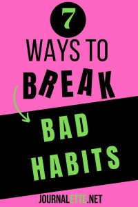 image of text box 7 ways to break bad habits