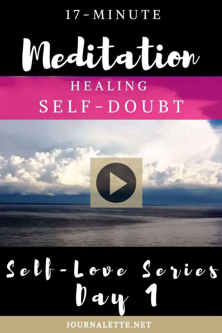 image of ocean and clouds with text overlays 17 minute meditation healing self-doubt self love series day 1