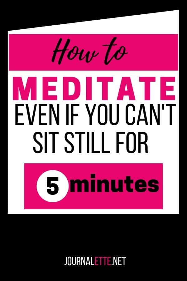 How to meditate even if you can't sit still for 5 minutes