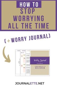image of worry journal with text box how to stop worrying all the time