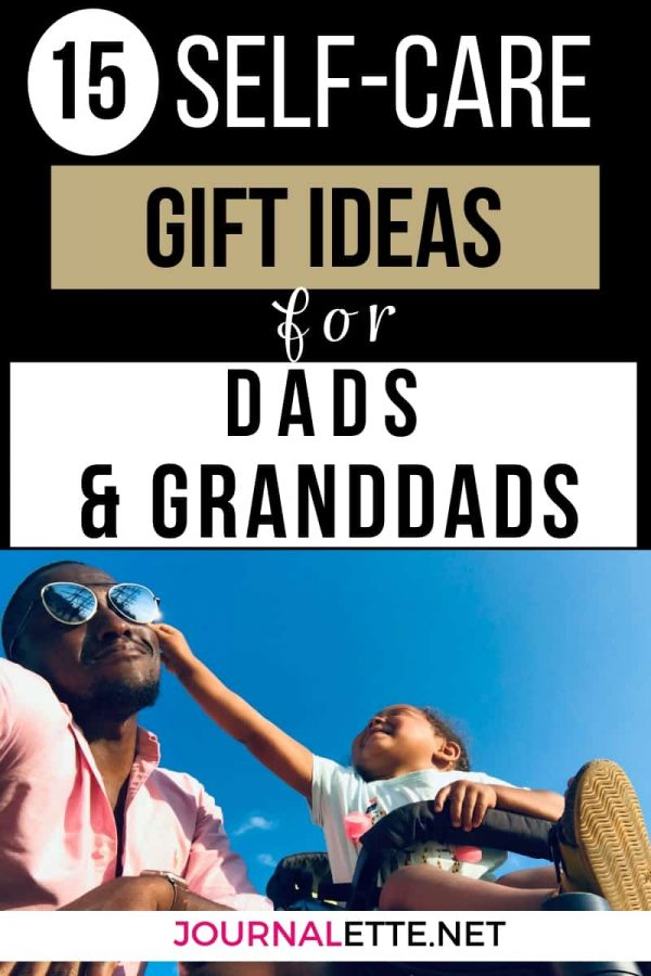 image of father with child with text box 15 self-care gift ideas for dads and granddads