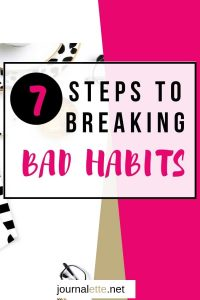 image with text box overlay 7 steps to breaking bad habits
