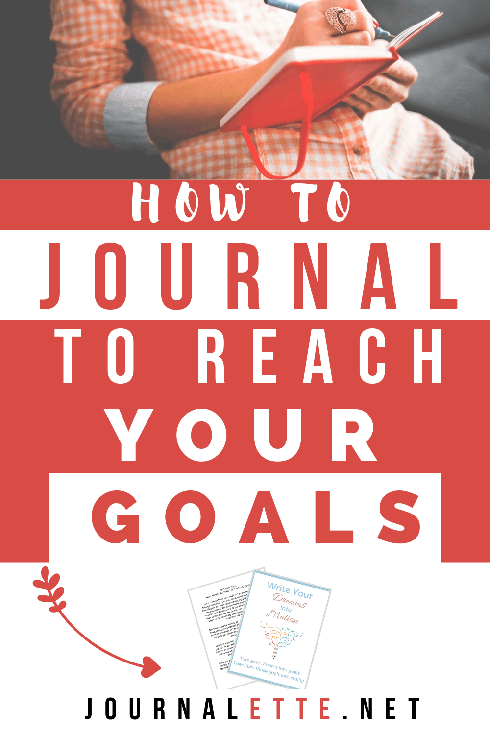 image of person writing with text box how to journal to reach your goals