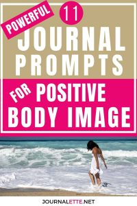 image of person at beach with text box above 11 powerful journal prompts for positive body image