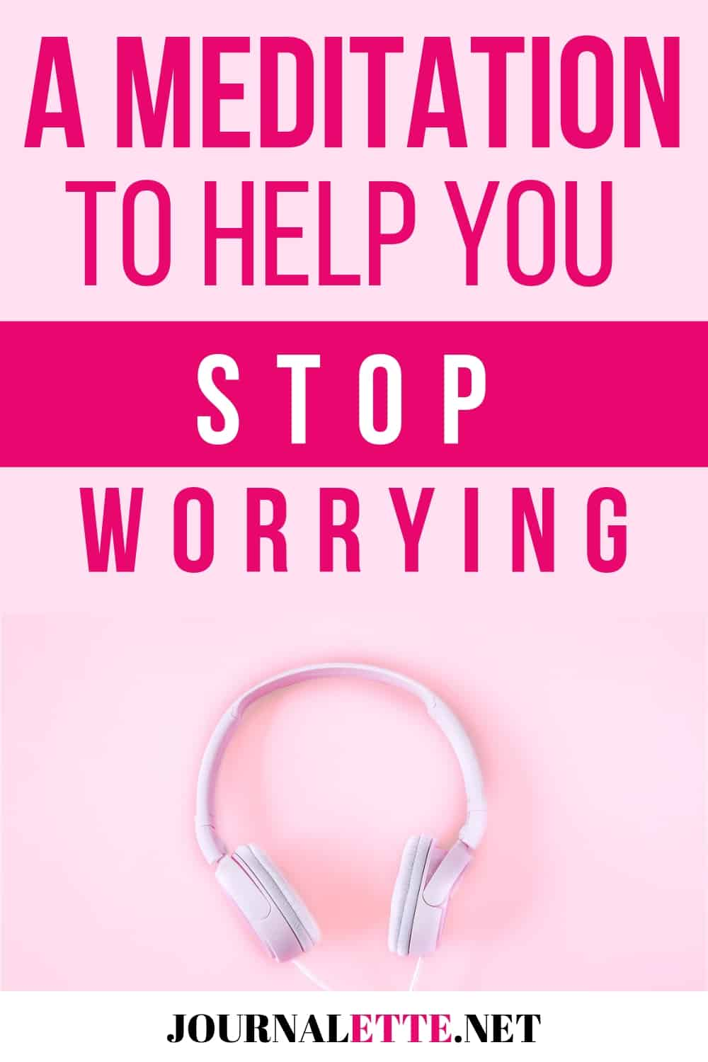 image of headphones text box a meditation to help you stop worrying