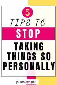 image of text box 5 tips to stop taking things so personally