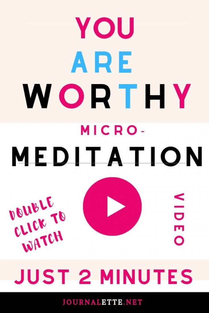 text you are worthy of love micro meditation video
